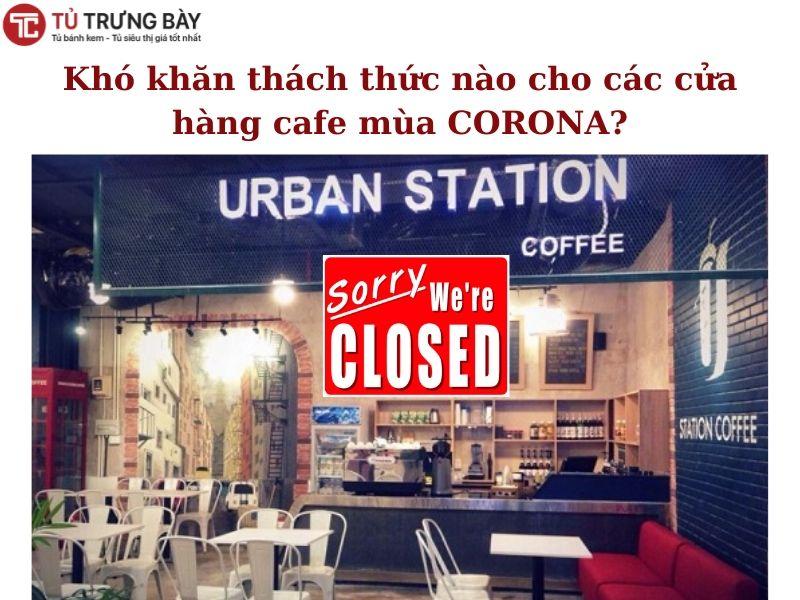 """Thay đổi hoặc là chết - Kinh doanh cafe trong Mùa dịch Covid-19"""" nhé. (2)"""