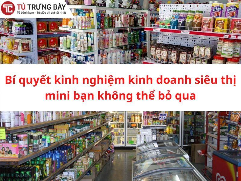 bi quyet kinh doanh sieu thi mini ban khong the bo qua