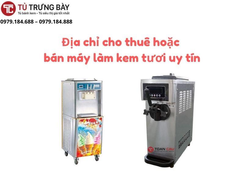 dia chi mua may lam kem chat luong